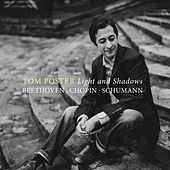 Play & Download Light and Shadows - Beethoven, Chopin, Schumann by Tom Poster | Napster