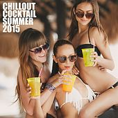 Play & Download Chillout Cocktail Summer 2015 by Various Artists | Napster