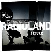 Play & Download Radioland (Deluxe) by The Dark Flowers | Napster