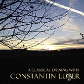 Play & Download A Classical Evening with Constantin Luger by Various Artists | Napster