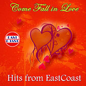 Come Fall in Love-Hits from Eastcoast by Various Artists