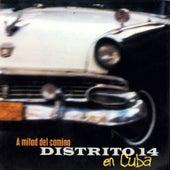 A Mitad del Camino by Distrito 14