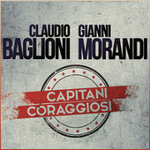 Play & Download Capitani coraggiosi by Claudio Baglioni | Napster