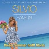 Play & Download Dieser Sommer heißt Gloria by Silvio Samoni | Napster