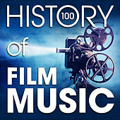 Play & Download The History of Film Music (100 Famous Songs) by Various Artists | Napster