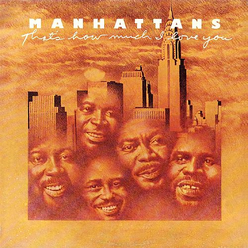 Play & Download That's How Much I Love You (Deluxe Edition) by The Manhattans | Napster