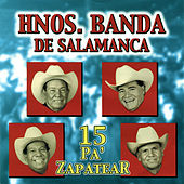 Play & Download 15 Pa'Zapatear by Hnos. Banda de Salamanca | Napster