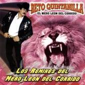 Play & Download Los Remixes del Mero Leon del Corrido by Beto Quintanilla El Mero Leon Del Corrido  | Napster