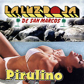 Play & Download Pirulino by La Luz Roja De San Marcos | Napster