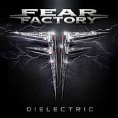 Play & Download Dielectric by Fear Factory | Napster