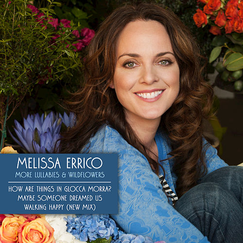 Play & Download More Lullabies & Wildflowers by Melissa Errico | Napster