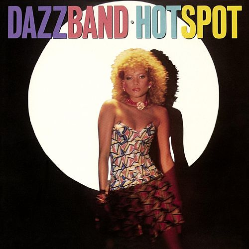 Play & Download Hot Spot (Deluxe Edition) by Dazz Band | Napster