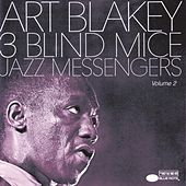 Play & Download Three Blind Mice, Vol. 2 by Art Blakey | Napster