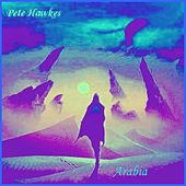 Play & Download Arabia by Pete Hawkes | Napster