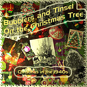 Bubblers and Tinsel on the Christmas Tree (Christmas in the 1940s) by Various Artists
