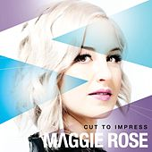 Play & Download Cut to Impress by Maggie Rose | Napster