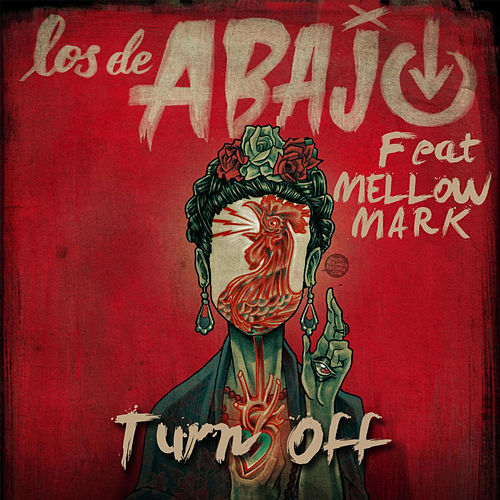Turn Off (feat. Mellow Mark) by Los De Abajo