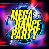 Mega Dance Party by Various Artists