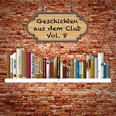 Geschichten aus dem Club, Vol. 8 by Various Artists
