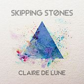 Skipping Stones by Claire De Lune