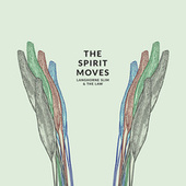 Play & Download The Spirit Moves (Deluxe Edition) by Langhorne Slim & The Law | Napster