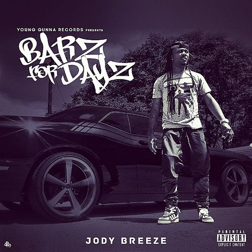 Play & Download Barz for Dayz by Jody Breeze | Napster