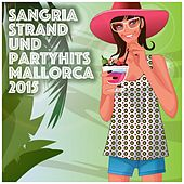 Play & Download Sangria Strand und Partyhits - Mallorca 2015 by Various Artists | Napster