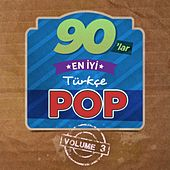 Play & Download 90'lar En İyi Türkçe Pop, Vol. 3 by Various Artists | Napster