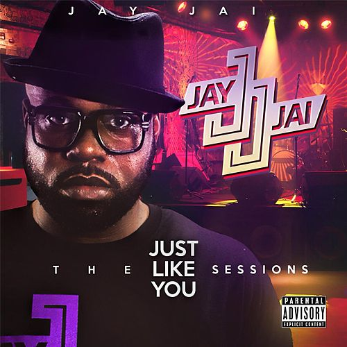 The 'just Like You' Sessions by Jay Jai