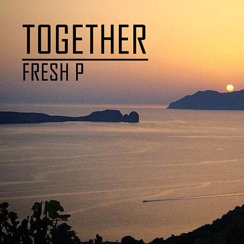 Play & Download Together by Fresh P | Napster