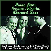 Play & Download Beethoven: Triple Concerto In C Major, Op. 56 - Schubert: Trio No. 1 In B Flat Major, Op. 99 by Leonard Rose | Napster