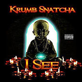 Play & Download I See by Krumbsnatcha | Napster