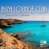 Play & Download Ibiza Lounge Club - Summer 2015 Collection by Various Artists | Napster