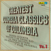 Greatest Cumbia Classics Of Colombia, Vol. 2 by Various Artists