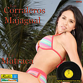 Play & Download La Matraca by Los Corraleros De Majagual | Napster