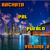 Play & Download Bachata Pal Pueblo Vol 2 by Various Artists | Napster