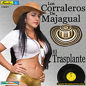 Play & Download El Trasplante by Los Corraleros De Majagual | Napster