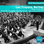 Play & Download Les Troyens, Hector Berlioz , Orchestre national et Choeurs de la RTF - Manuel Rosenthal (dir) by Various Artists | Napster