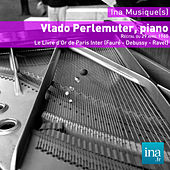 Play & Download Vlado Perlemuter, piano, Le Livre d'Or de Paris Inter (Fauré - Debussy - Ravel) by Vlado Perlemuter | Napster