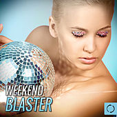 Play & Download Weekend Blaster by Various Artists | Napster