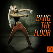 Bang the Floor by Various Artists