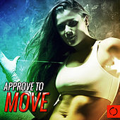 Play & Download Approve to Move by Various Artists | Napster