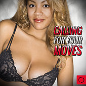 Calling for Your Moves by Various Artists