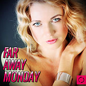 Far Away Monday by Various Artists