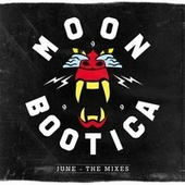 Play & Download June The Mixes by Moonbootica | Napster