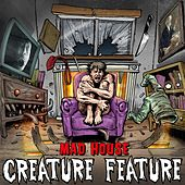 Mad House by Creature Feature