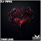 Your Love by Dj-Pipes