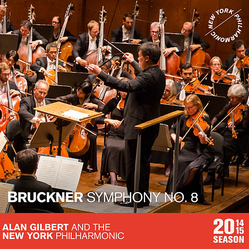 Play & Download Bruckner: Symphony No. 8 by Alan Gilbert | Napster