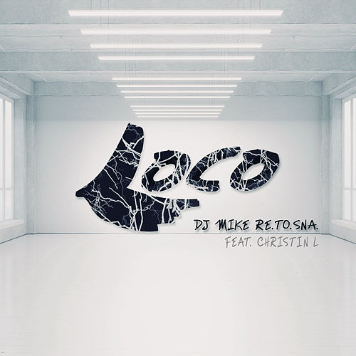 Loco by DJ Mike Re.To.Sna.