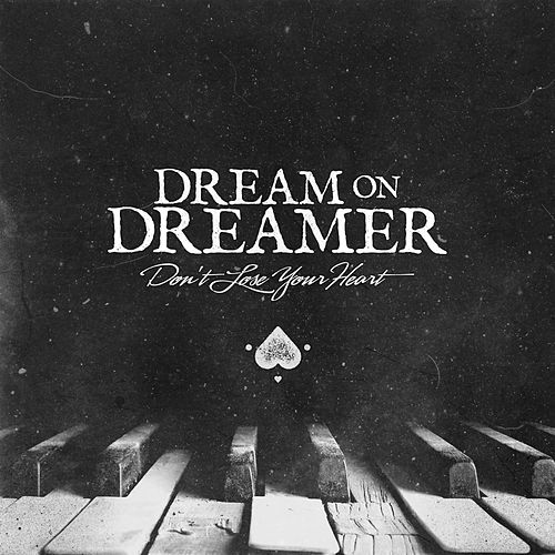 Play & Download Don't Lose Your Heart (feat. Jarrod Salton) by Dream On Dreamer | Napster